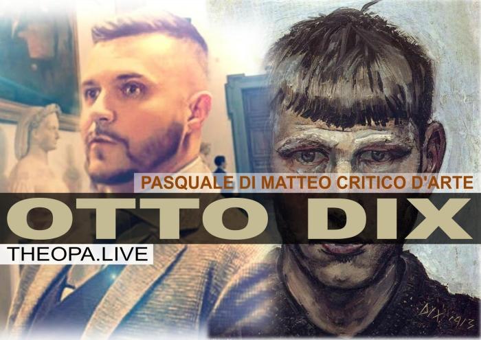 PASQUALE DI MATTEO OTTO DIX